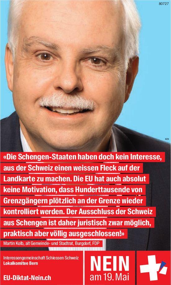 Martin Kolb, alt Gemeinde- und Stadtrat, Burgdorf, FDP: NEIN zur EU-Diktat