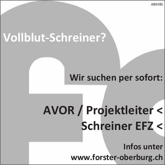 AVOR / Projektleiter sowie Schreiner EFZ  bei Forster Oberburg gesucht