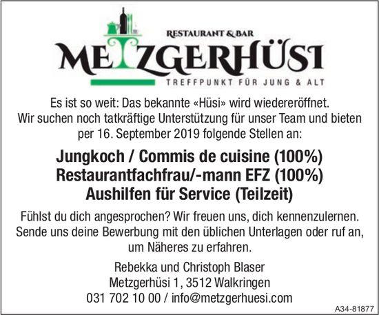 Commis de cuisine, Restaurantfachfrau/-mann, Aushilfen für Service bei Rest. Metzgerhüsi gesucht