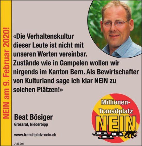 Beat Bösiger Grossrat, Niederbipp: Nein zur Millionen-Transitplatz