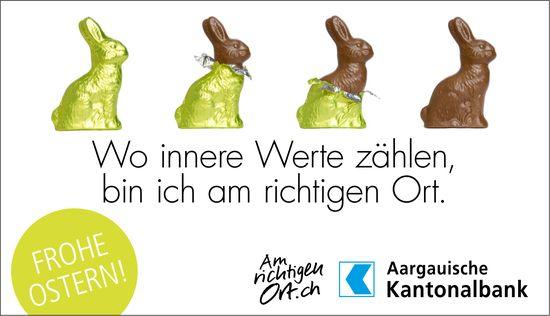 Aargauische Kantonalbank: Wo innere Werte zählen, bin ich am richtigen Ort. Frohe Ostern!