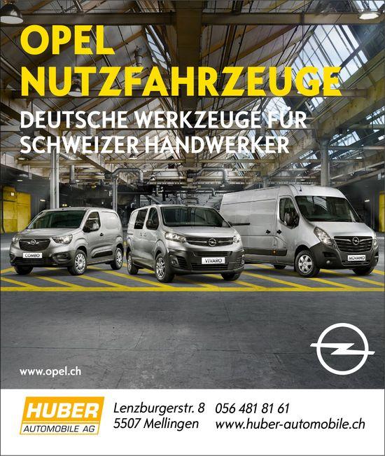 HUBER AUTOMOBILE AG - OPEL NUTZFAHRZEUGE : DEUTSCHE WERKZEUGE FÜR SCHWEIZER HANDWERKER