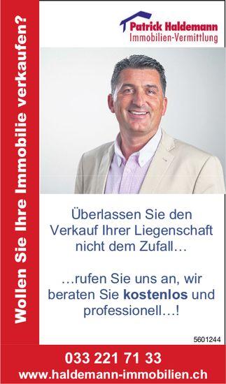 Patrick Haldemann Immobilien-Vermittlung - Wollen Sie Ihre Immobilie verkaufen?
