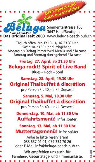 Beluga Swiss-Thai-Pub - Beluga rockt ! am 27. April + weitere Programm