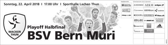 Playoff Halbfinal - Wacker Thun vs. BSV Bern Muri am 22. April 22.