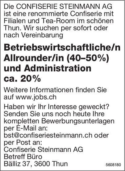 Betriebswirtschaftliche/n Allrounder/in & Administration, Confiserie Steinmann AG, Thun, gesucht