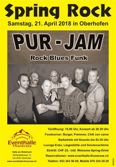 Spring Rock - PUR - JAM Rock Blues Funk in Oberhofen am 21. Apr.