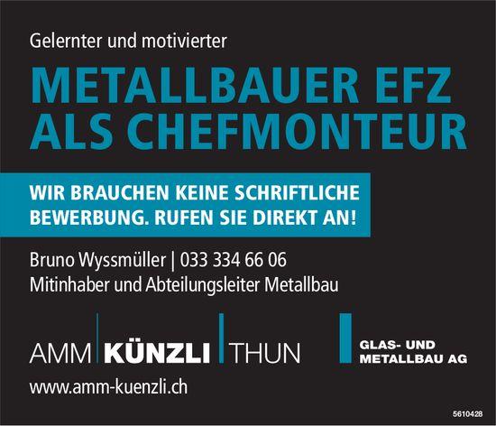 Metallbauer EFZ als Chefmonteur, AMM Künzli, Thun, gesucht