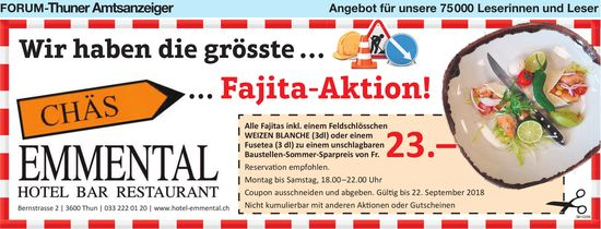 Forum-Thuner Amtsanzeiger - CHÄS EMMENTAL : Wir haben die grösste … … Fajita-Aktion!