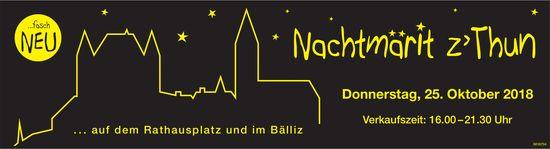 Nachtmärit z›Thun . . . auf dem Rathausplatz und im Bälliz am 25. Oktober