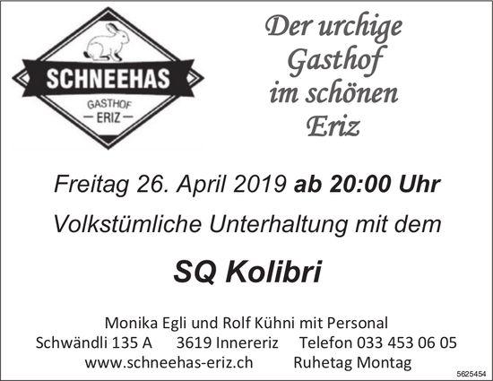 Schneehas Gasthof Eriz - Volkstümliche Unterhaltung mit dem SQ Kolibri am 26. April