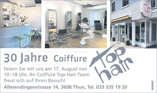 Top Hair - 30 lahre Coiffure feiern wir am 17. August