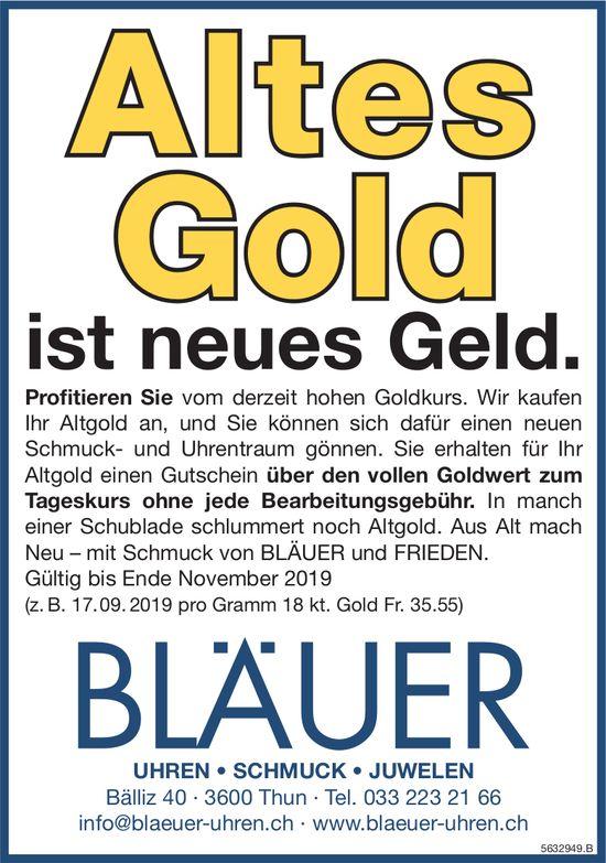 BLÄUER UHREN, SCHMUCK, JUWELEN - Altes Gold ist neues Geld