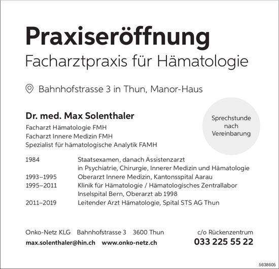 Praxiseröffnung - Facharztpraxis für Hämatologie Dr. med. Max Solenthaler