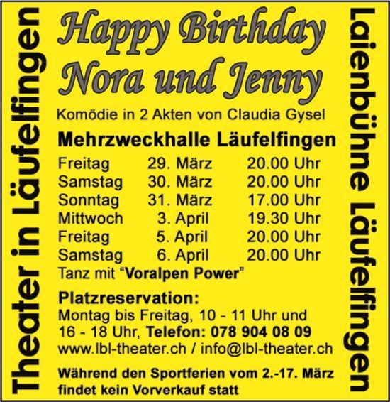 Theater Läufelfingen, 29. März bis 6. April - Happy Birthday Nora und Jenny