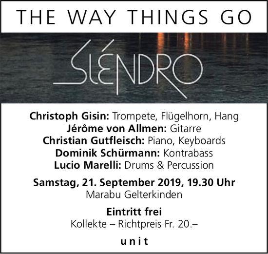 The way things go, Sléndro, 21. September, Marabu, Gelterkinden