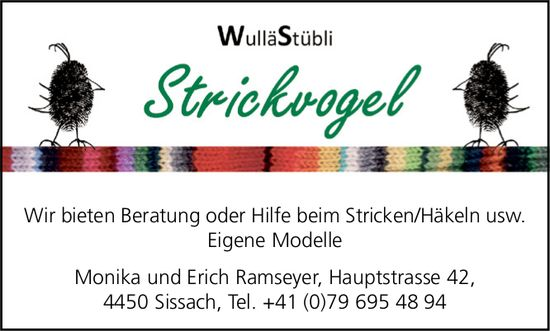 Wullä Stübli Strickvogel, Sissach