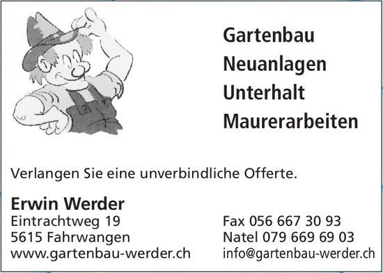 Erwin Werder - Gartenbau, Neuanlagen, Unterhalt, Maurerarbeiten