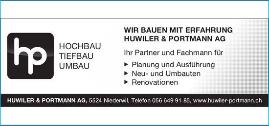 HUWILER & PORTMANN AG - WIR BAUEN MIT ERFAHRUNG