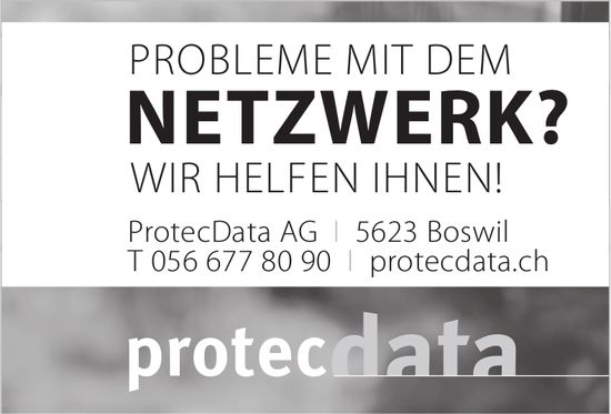 ProtecData AG - Probleme mit dem Netzwerk? Wir helfen Ihnen!