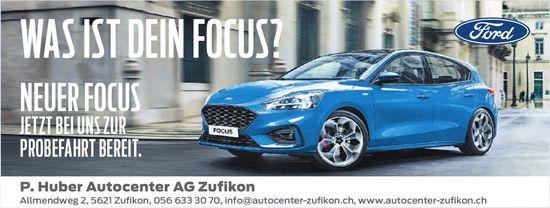 P. Huber Autocenter AG Zufikon - WAS IST DEIN FOCUS?