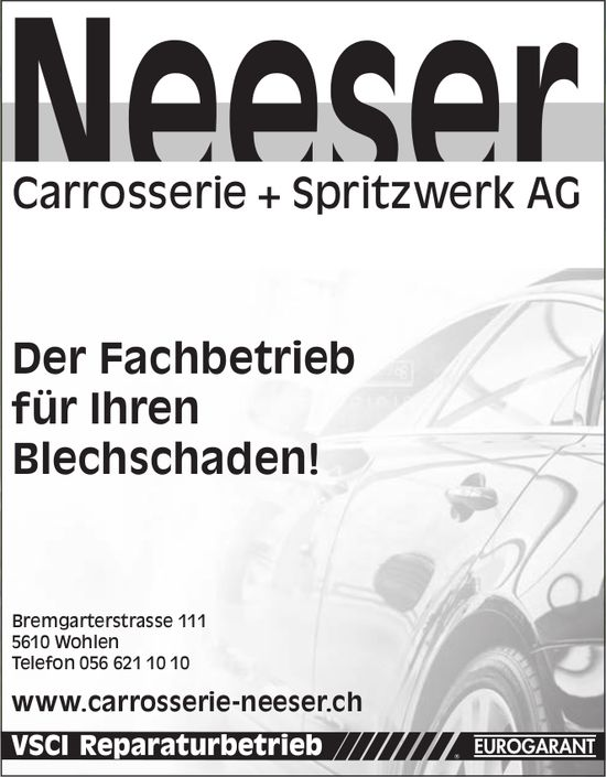 Der Fachbetrieb für Ihren Blechschaden! Neeser Carrosserie + Spritzwerk AG