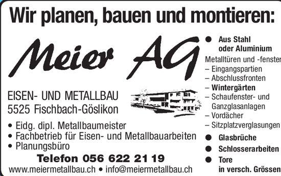 Meier AG Eisen- und Metallbau in Fischbach-Göslikon - Wir planen, bauen und montieren