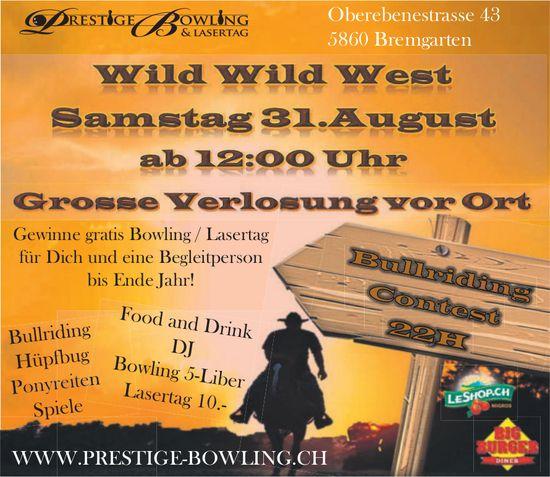 wild wild West Samstag 31. August
