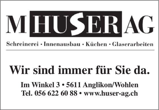Wir sind immer für Sie da - Huser AG