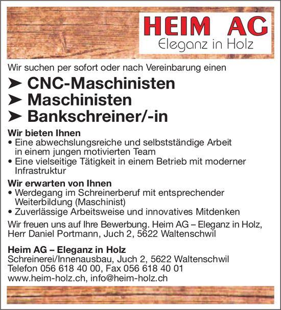 ➤ CNC-Maschinisten ➤ Maschinisten ➤ Bankschreiner/-in gesucht