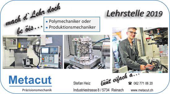 Lehrstellen 2019, Polymechaniker oder Produktionsmechaniker, Metacut, Reinach, zu vergeben