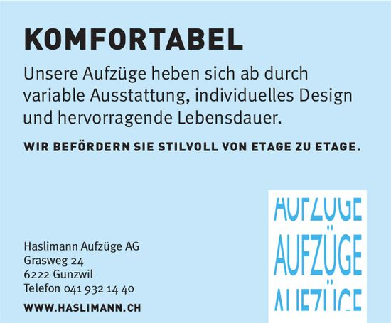 Haslimann Aufzüge AG, Gunzwil - KOMFORTABEL, WIR BEFÖRDERN SIE STILVOLL VON ETAGE ZU ETAGE