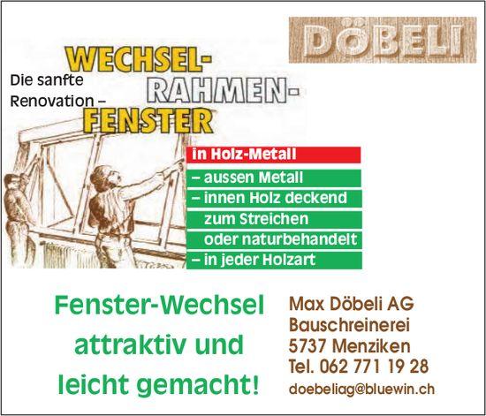 Bauschreinerei, Max Döbeli AG, Menziken - Fenster-Wechsel attraktiv und leicht gemacht!