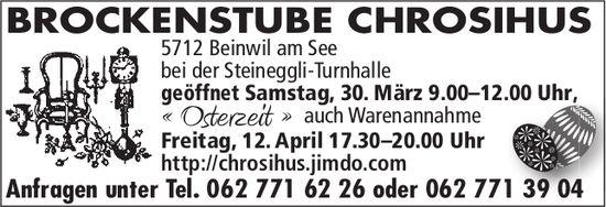 """Öffnungszeiten """"Osterzeit"""", BROCKENSTUBE CHROSIHUS, Beinwil am See"""