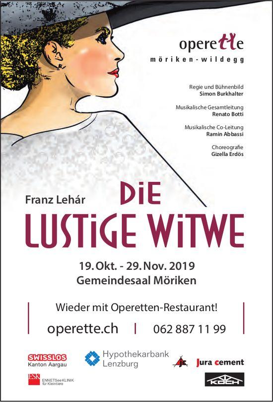 OPERETTE, DIE LUSTIGE WITWE, 19. Oktober - 29. November, Gemeindesaal Möriken