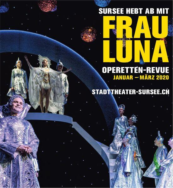 OPERETTEN-REVUE FRAU LUNA, JANUAR - MÄRZ, STADTTHEATER, Sursee