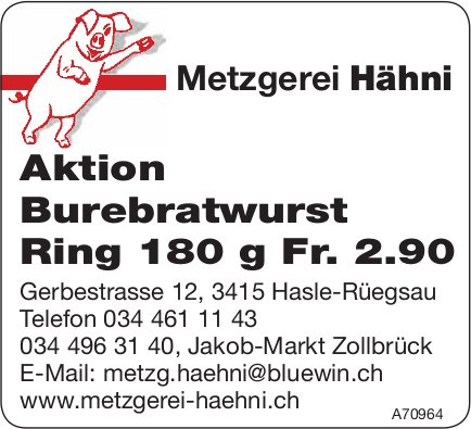 Metzgerei Hähni, Hasle-Rüegsau & Zollbrück - Aktion Burebratwurst Ring
