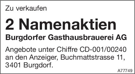 2 Namenaktien, Burgdorfer Gasthausbrauerei AG, zu verkaufen