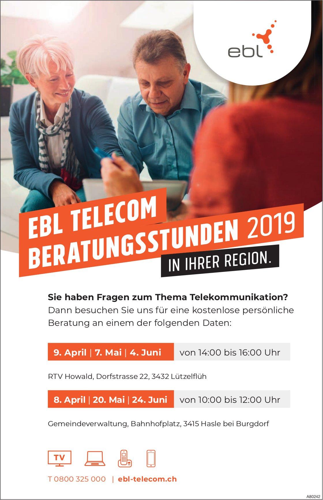 EBL TELECOM BERATUNGSSTUNDEN 2019 in ihrer Region, 8./9.April, 7. + 20. Mai & 4. + 24. Juni