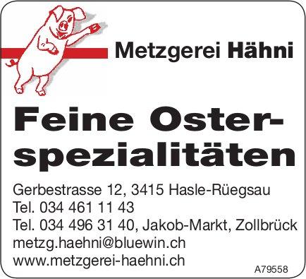 Metzgerei Hähni, Hasle-Rüegsau & Zollbrück - Feine Osterspezialitäten