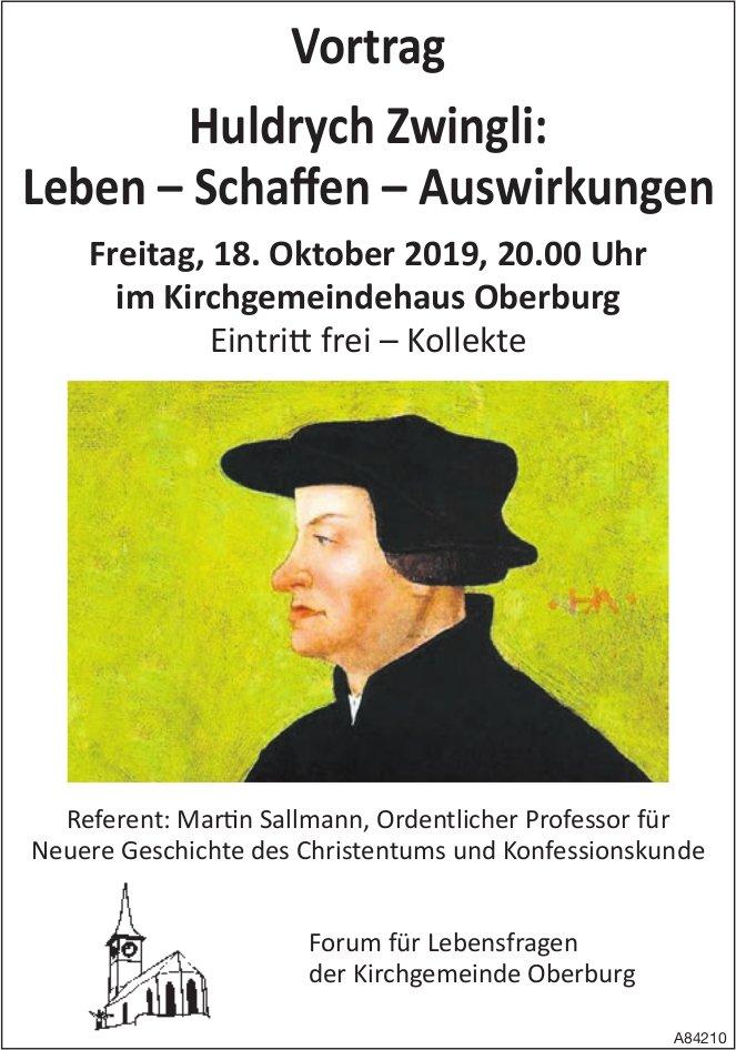 Vortrag, Huldrych Zwingli: Leben – Schaffen – Auswirkungen, 18. Oktober, Kirchgemeindehaus Oberburg