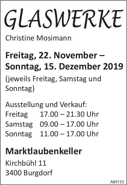 Ausstellung GLASWERKE, Christine Mosimann, 22. November - 15. Dezember, Marktlaubenkeller Burgdorf