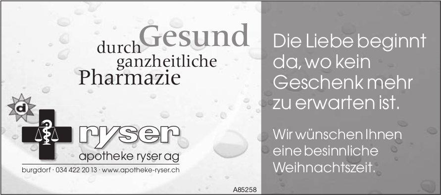 Apotheke Ryser AG, Burgdorf - Die Liebe beginnt da, wo kein Geschenk mehr zu erwarten ist.