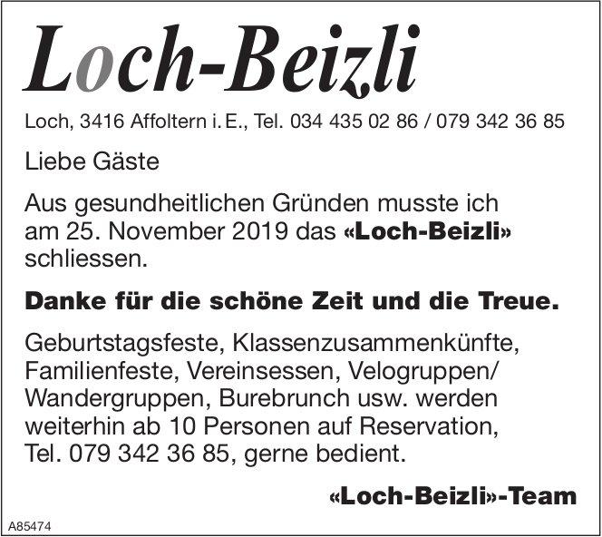 Loch-Beizli, Affoltern i. E. - Liebe Gäste Aus gesundheitlichen Gründen musste ich am 25. November..