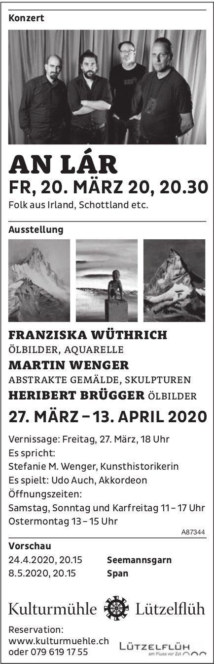 Konzert und Ausstellung, AN LÁR, 20. März bis 13. April, Kulturmühle, Lützelflüh
