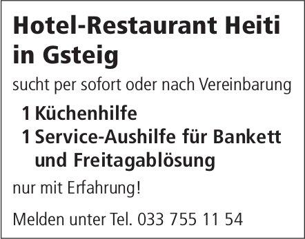 Küchenhilfe & Service-Aushilfe für Bankett und Freitagablösung, Hotel-Restaurant Heiti, Gsteig