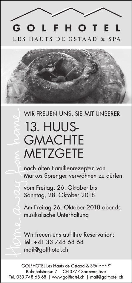 13. Huusgmachte Metzgete, 26. - 28. Oktober, Golfhotel Les Hauts de Gstaad & Spa