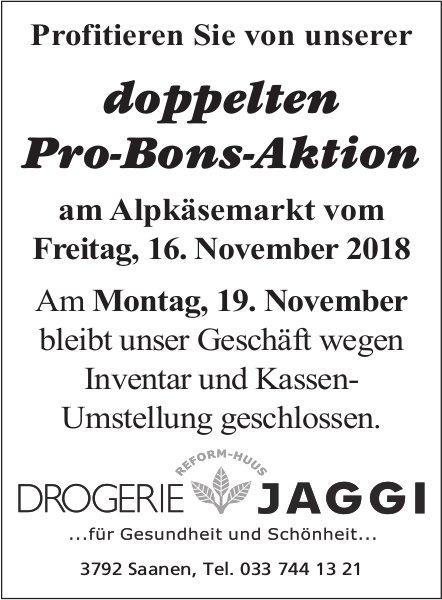 DROGERIE JAGGI, Saanen - Profitieren Sie von unserer doppelten Pro-Bons-Aktion