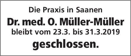 Praxis Dr. med. O. Müller-Müller, Saanen - bleibt vom 23. - 31. März geschlossen