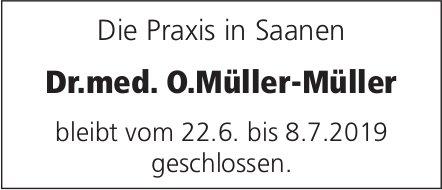 Praxis Dr.med. O.Müller-Müller, in Saanen - 22. Juni bis 8. Juli, geschlossen